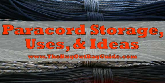 Paracord Storage Uses And Ideas The Bug Out Bag Guide
